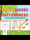 Dots, Mazes and Differences - Activity Book 8 Year Old