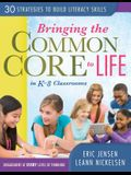 Bringing the Common Core to Life in K-8 Classrooms: 30 Strategies to Build Literacy Skills