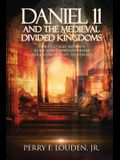 Daniel 11 and the Medieval Divided Kingdoms: The Struggle between Rome and Constantinople for Church-State Supremacy