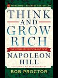 Think and Grow Rich: The Complete 1937 Classic Text Featuring an Afterword by Bob Proctor