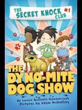 The Dyno-Mite Dog Show (The Secret Knock Club)