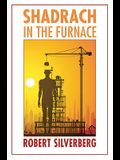 Shadrach in the Furnace (Bison Frontiers of Imagination)