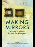 Making Mirrors: Writing/Righting by Refugees