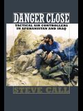 Danger Close, Volume 113: Tactical Air Controllers in Afghanistan and Iraq