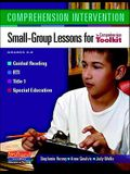 Comprehension Intervention: Small-Group Lessons for the Comprehension Toolkit