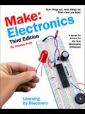 Make: Electronics: Learning by Discovery: A Hands-On Primer for the New Electronics Enthusiast