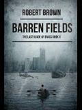 Barren Fields: The Last Blade Of Grass Book 2