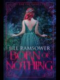 Born of Nothing