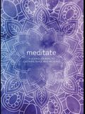 Meditate: A Guided Journal to Cultivate Peace and Presence