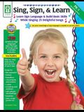 Sing, Sign,  Learn!, Grades PK - 1