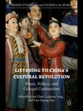 Listening to China's Cultural Revolution: Music, Politics, and Cultural Continuities