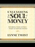 Unleashing the Soul of Money: Finding Sufficiency, Freedom, and Purpose Through Your Relationship with Money