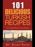 The Spirit of Turkey- 101 Turkish Recipes: Simple and Delicious Turkish Recipes for the Entire Family