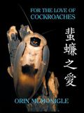 For the Love of Cockroaches: Husbandry, Biology, and History of Pet and Feeder Blattodea