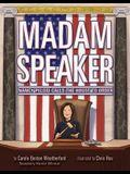 Madam Speaker: Nancy Pelosi Calls the House to Order