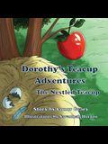Dorothy's Great Teacup Adventures: The Nestled Teacup
