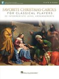 Favorite Christmas Carols for Classical Players - Flute and Piano: 20 Intermediate Level Arrangements
