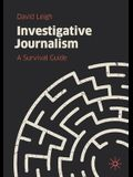 Investigative Journalism: A Survival Guide