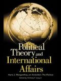 Political Theory and International Affairs: Hans J. Morgenthau on Aristotle's the Politics