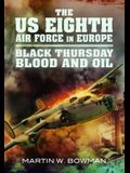 Us Eighth Air Force in Europe, Volume 2: The Eagle Spreads It's Wings: 'Blitz Week - Black Thursday, Blood and Oil'