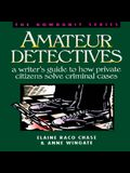 Amateur Detectives: A Writer's Guide to How Private Citizens Solve Criminal Cases (Howdunit Writing)