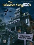 The Halloween Songbook: 27 Frightfully Fun Songs to Play and Sing
