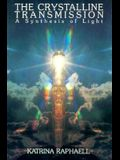 The Crystalline Transmission: A Synthesis of Light