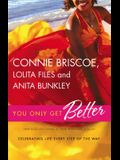 You Only Get Better: An Anthology