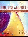 College Algebra: Concepts Through Functions, Books a la Carte Edition Plus Mylab Math with Pearson Etext -- 24-Month Access Card Packag [With Access C