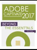 Adobe Captivate 2017: Beyond the Essentials