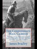 The Confederate Mail Carrier: The Thrilling Adventures and Narrow Escapes of Capt. Grimes and His Fair Accomplice