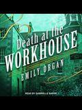 Death at the Workhouse Lib/E
