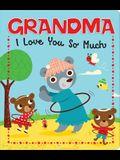 Grandma I Love You So Much