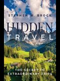 Hidden Travel: The Secret to Extraordinary Trips