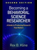 Becoming a Behavioral Science Researcher, Second Edition: A Guide to Producing Research That Matters