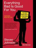 Everything Bad Is Good for You: How Today's Popular Culture Is Actually Making Us Smarter