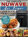 The Complete NuWave Air Fryer Cookbook for Beginners: 550 Affordable and Easy Air Fryer Recipes for your family on a budget