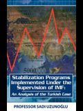 Stabilization Programs Implemented Under the Supervision of IMF: An Analysis of the Turkish Case