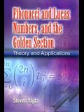Fibonacci and Lucas Numbers, and the Golden Section: Theory and Applications