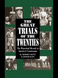 The Great Trials of the Twenties: The Watershed Decade in America's Courtrooms