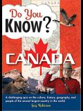 Do You Know Canada?: A Challenging Quiz on the Culture, History, Geography, and People of the Second Largest Country in the World