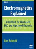 Electromagnetics Explained: A Handbook for Wireless/ RF, EMC, and High-Speed Electronics