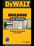 Dewalt Building Code Reference: The Ultimate Code Reference for Residential Construction