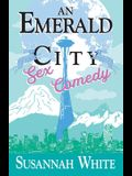 An Emerald City Sex Comedy