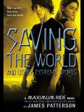 Maximum Ride Saving The World And Other Extreme Sports