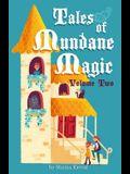 Tales of Mundane Magic: Volume Two
