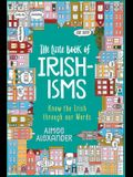 The Little Book of Irishisms: Know the Irish through our Words