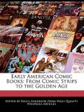 Early American Comic Books: From Comic Strips to the Golden Age