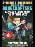 Extreme Stories from the Extreme Hills: 5-Minute Adventure Stories for Minecrafters