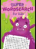 Super Wordsearch for Kids